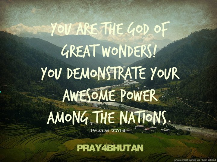 Demonstrate Your awesome power in Bhutan, Lord!