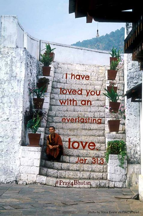 Happy Valentine's Day, Bhutan! Jesus loves you more than you know.   #pray4Bhuta…